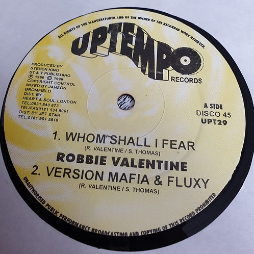 WHOM SHALL I FEAR / I´M GONNA FIGHT IT - ROBBIE VALENINE