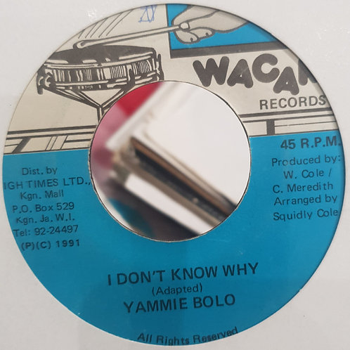 I DONT KNOW WHY YAMI BOLO WACAM RECORDINGS 7""