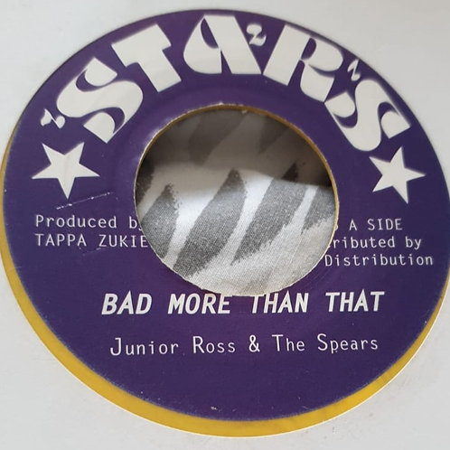 BAD MORE THAN THAT JUNIOR ROSS AND THE SPEARS