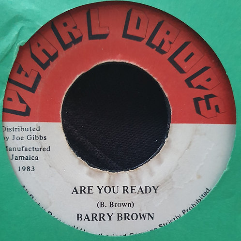 """ARE YOU READY BARRY BROWN PEARL DROPS 7"""""""