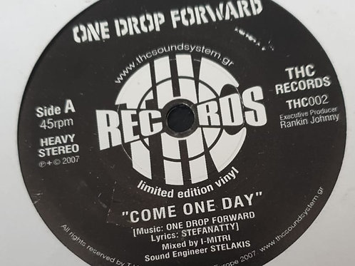 ONE DROP FORWARD COME ONE DAY