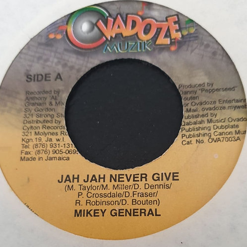 JAH JAH NEVER GIVE MIKEY GENERAL