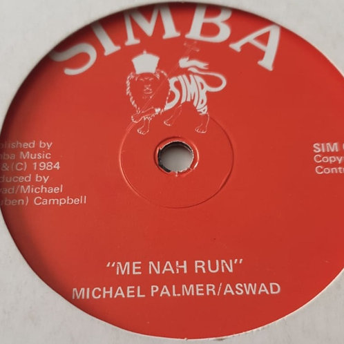 ME NAH RUN MICHEAL PALMER / WHEN YOU ARE YOUNG JACKIE PARIS ASWAD