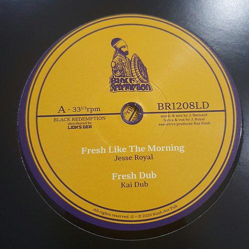 FRESH LIKE THE MORNING JESSE ROYAL / RASTAFARI WELLETTE SEYON KAI DUB