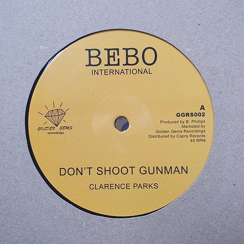DONT SHOOT GUNMAN CLARENCE PARKS BEBO INTERNATIONAL