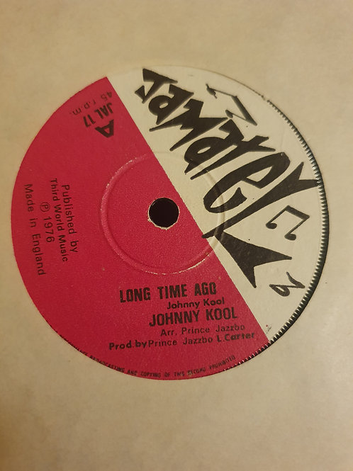LONG TIME AGO JOHNNY KOOL ORIGINAL JAMATEL 7""