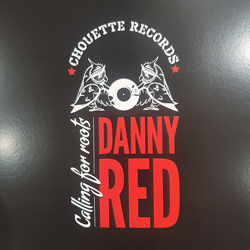 CALLING FOR ROOTS DANNY RED LP CHOUETTE RECORDS