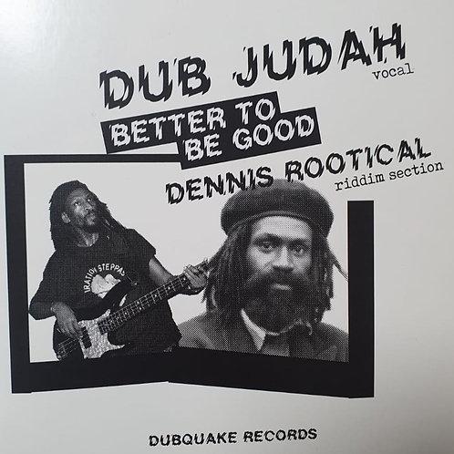 DUB JUDAH- BETTER TO BE GOD