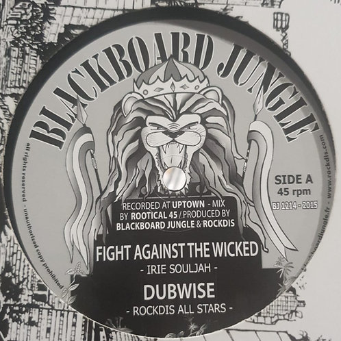 FIGHTING AGAINST THE WICKED IRIE SOULJAH