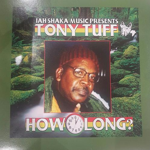 HOW LONG TONY TUFF JAH SHAKA MUSIC