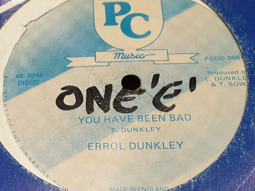 YOU HAVE BEEN BAD ERROL DUNKLEY
