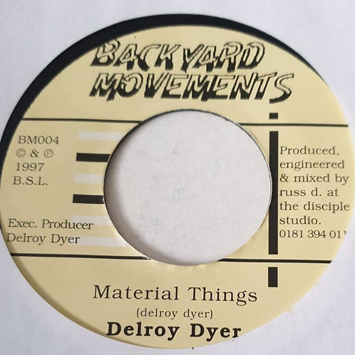 MATERIAL THINGS DELROY DYER