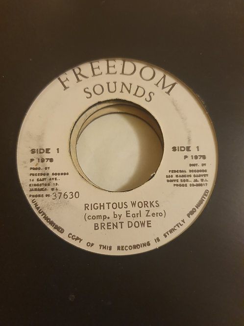 """RIGHTEOUS WORKS BRENT DOWE ORIGINAL FREEDOM SOUNDS 7"""""""