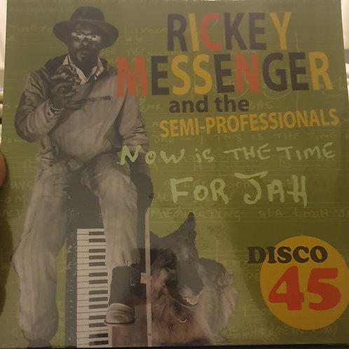 NOW IS THE TIME FOR JAH / RICH MAN RICKY MESSENGER AND THE MESSENGER BAND