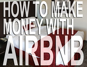 How To Make Money With Air BnB