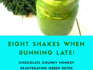Eight Shakes when Running Late!