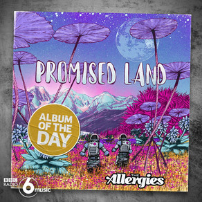 The Allergies score BBC 6 Music's 'Album of the Day' with  'Promised Land'