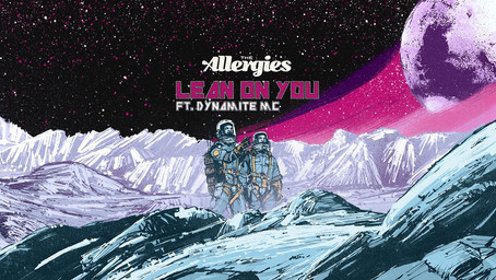 The Allergies - Lean on You (feat. Dynamite MC)