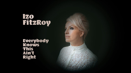 Izo FitzRoy - Everybody Knows This Ain't Right