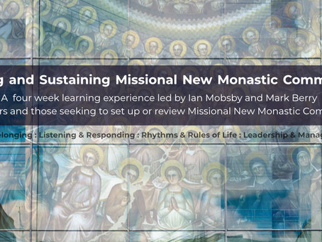 4th Cohort - Missional New Monastics course