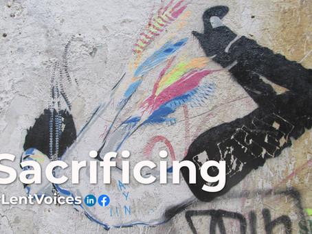 #LentVoices Sacrificing