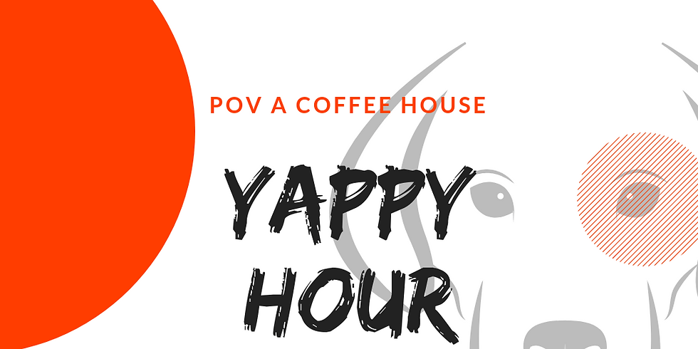 Yappy Hour at POV Coffee House