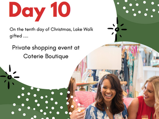 On the Tenth Day of Giveaways Lake Walk Gifted .....A Private Shopping Event at Coterie Boutique