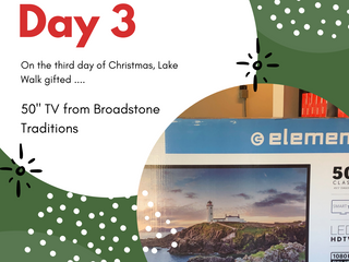 """On the Third Day of Giveaways Lake Walk Gifted .... a 50"""" TV from Broadstone Traditions"""
