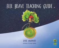 The Feel Brave Teaching Guide