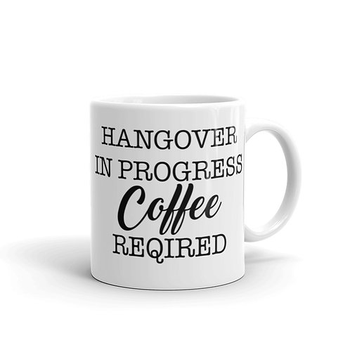 Hangover In Progress Coffee Required