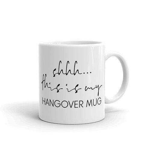 Shhh This Is My Hangover Mug