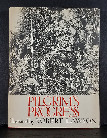 PILGRIMS PROGRESS/John Bunyan/Illustrated by Robert Lawson/1939 Hardcover First