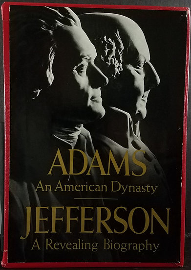 Adams – An American Dynasty & Jefferson – A Revealing Biography, First Ed.