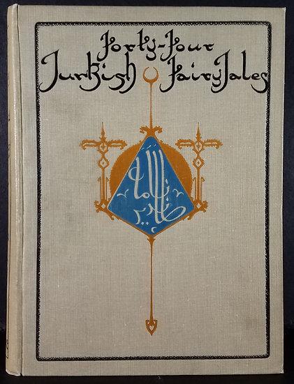 Forty-Four Turkish Fairy Tales – Ignacz Kunos/Willy Pogany, 1913