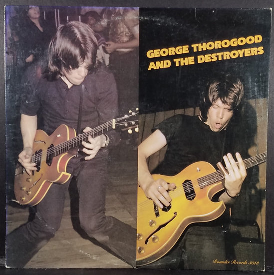 George Thorogood And The Destroyers LP 1977 Rounder Records 3013 G - VG+ Cond
