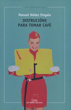 Instrucións para tomar café Manuel Núñez Singala