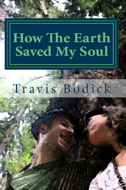 How the Earth Saved My Soul (paperback)