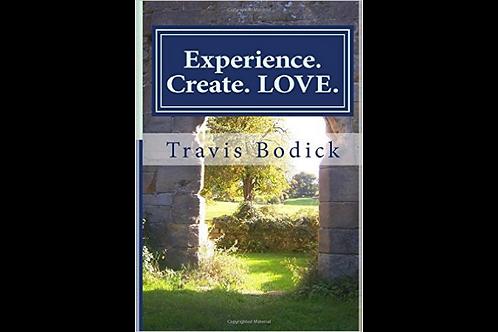 Experience. Create. LOVE. (paperback)