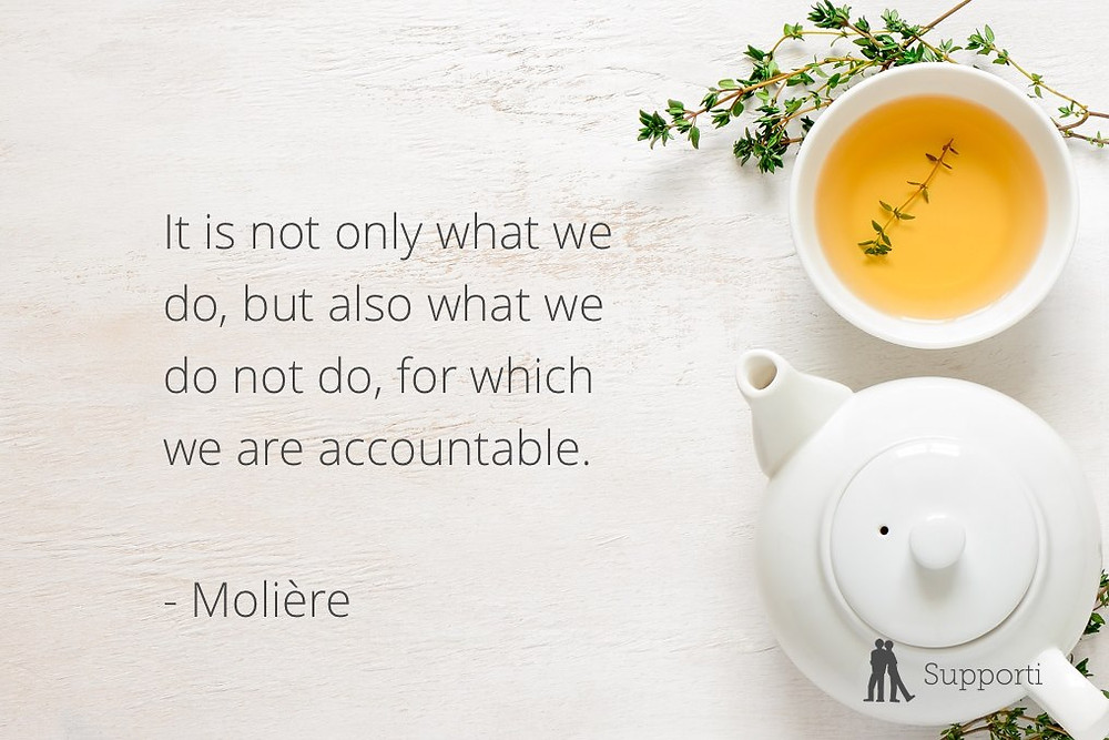 "picture of a cup of tea and a quote of Moliere saying, ""it is not only what we do, but also what we do not do, for which we are accountable."""