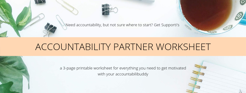 Get Supporti's Accountability Partner Worksheet, a 3 page printable for everything you need to get motivated