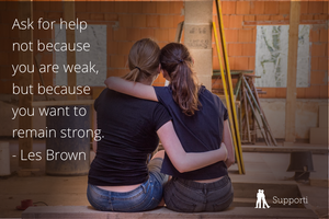 two female friends and quote about asking for help because you want to remain strong by Les Brown