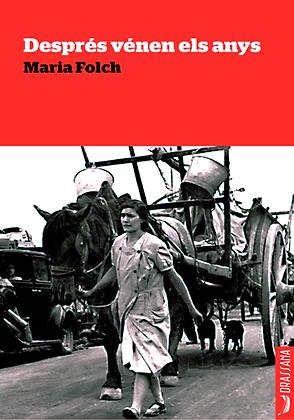 DESPRÉS VÉNEN ELS ANYS | Maria Folch