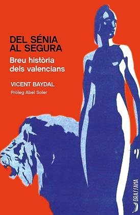 DEL SÉNIA AL SEGURA | Vicent Baydal