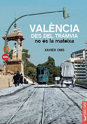 VALÈNCIA DES DEL TRAMVIA… | Xavier Oms