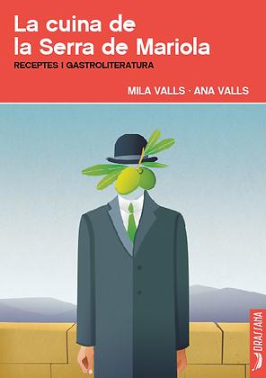 LA CUINA DE LA SIERRA DE MARIOLA | A. Valls · M. Valls