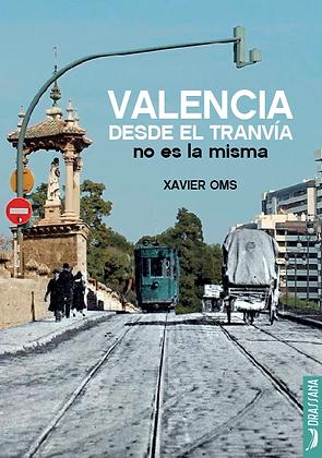 VALENCIA DESDE EL TRANVÍA… | Xavier Oms