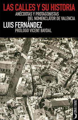 LAS CALLES Y SU HISTORIA  Luis Fernández