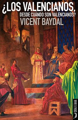 ¿LOS VALENCIANOS, DESDE CUÁNDO… |  V. Baydal