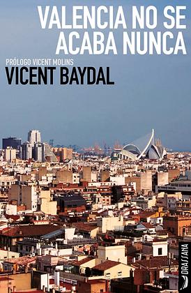 VALENCIA NO SE ACABA NUNCA | V. Baydal