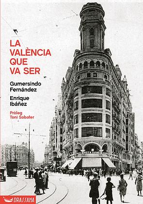 LA VALÈNCIA QUE VA SER | G. Fernández · E. Ibáñez